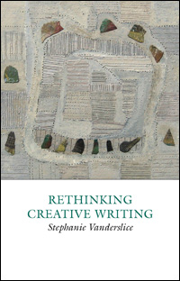 Rethinking Creative Writing